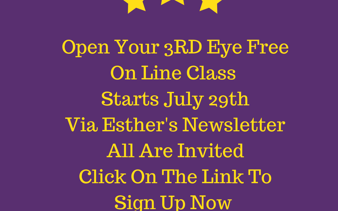 ⭐ (FREE) Open Your 3rd Eye On Line Class Starts July 29th 🌞